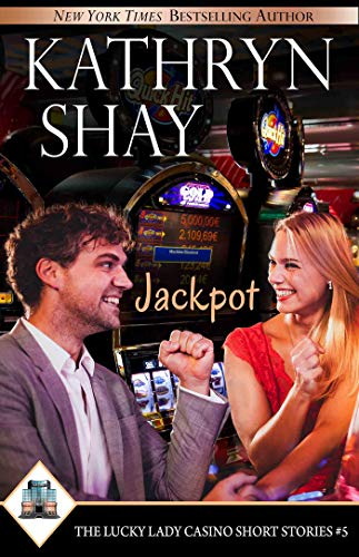 Jackpot (The Lucky Lady Casino Short Stories Book 5) Kathryn Shay
