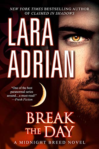 Break the Day: A Midnight Breed Novel (The Midnight Breed Series)  Lara Adrian