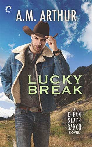 Lucky Break (Clean Slate Ranch Book 4)  A.M. Arthur