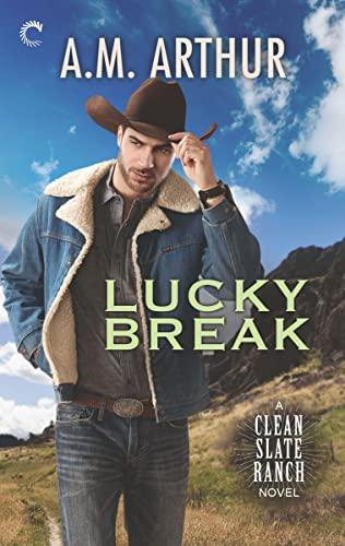 Lucky Break (Clean Slate Ranch Book 4)  A.M. Arthur