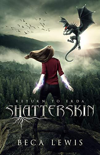 Shatterskin (The Return To Erda Book 1) Beca Lewis