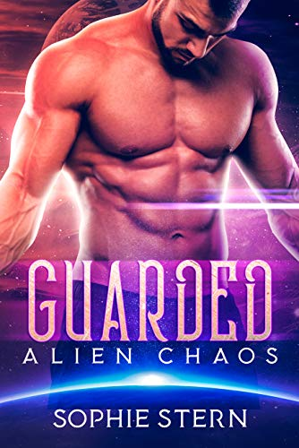 Guarded (Alien Chaos Book 2)  Sophie Stern