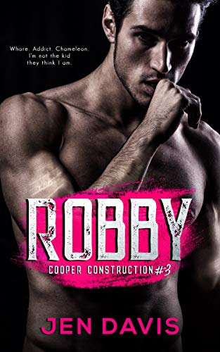 Robby (Cooper Construction Book 3)  Jen Davis