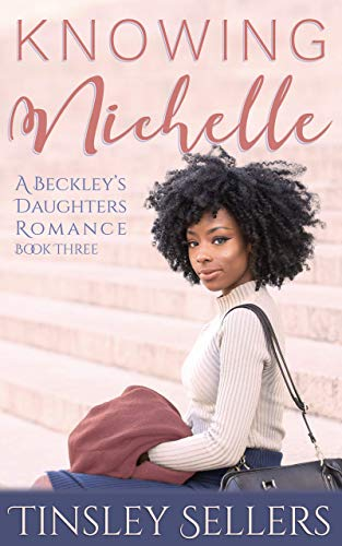 Knowing Nichelle (A Beckley's Daughters Romance Book 3) Tinsley Sellers