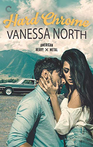 Hard Chrome (American Heavy Metal Book 1)  Vanessa North