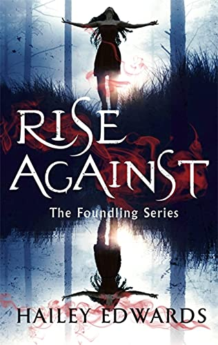 Rise Against: A Foundling novel  Hailey Edwards