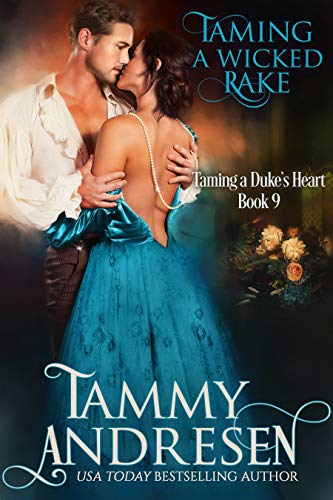 Taming a Wicked Rake (Taming the Duke's Heart Book 9)  Tammy Andresen