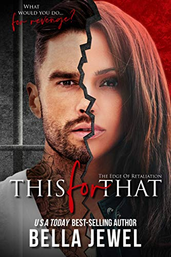 This for That: The Edge Of Retaliation #1  Bella Jewel
