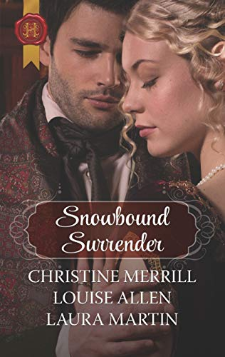 Snowbound Surrender  Christine Merrill, Louise Allen, Laura Martin