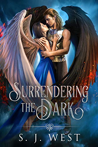 Surrendering the Dark (Lucifer and Amalie's Story, Book 1)  S. J. West