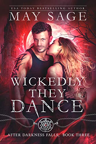 Wickedly They Dance (After Darkness Falls Book 3)  May Sage