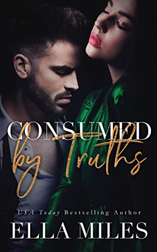 Consumed by Truths (Truth or Lies Book 6)  Ella Miles