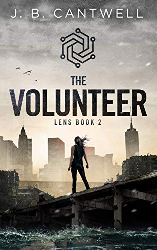 The Volunteer (Lens Book 2) J. B. Cantwell