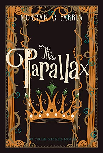 The Parallax (The Chalam Færytales Book 3)  Morgan G Farris