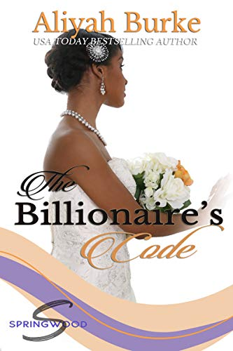 The Billionaire's Code (Springwood Book 5)  Aliyah Burke