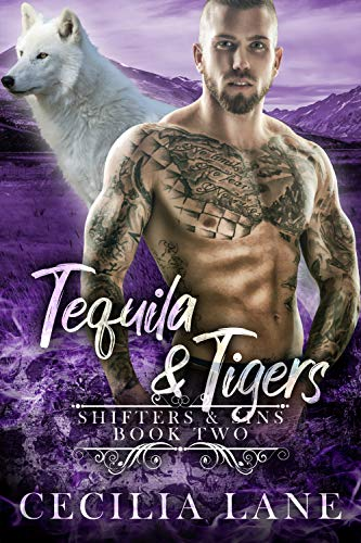 Tequila and Tigers: Bad Alpha Dads (Shifters and Sins Book 2)  Cecilia Lane