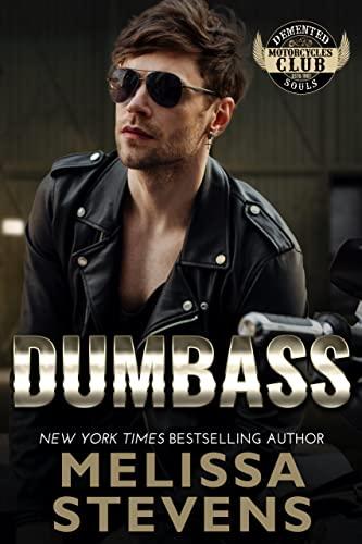 Dumbass (Demented Souls Book 3)  Melissa Stevens