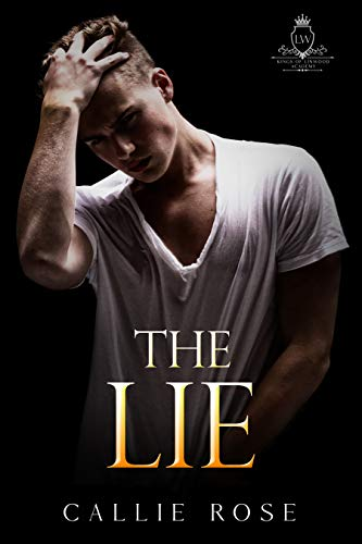 The Lie (Kings of Linwood Academy Book 2)  Callie Rose