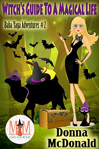 Witch's Guide To A Magical Life: Magic and Mayhem Universe (Baba Yaga Adventures Book 2)  Donna McDonald