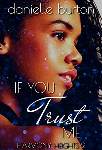 If You Trust me (Harmony Heights Book 2) Danielle Burton