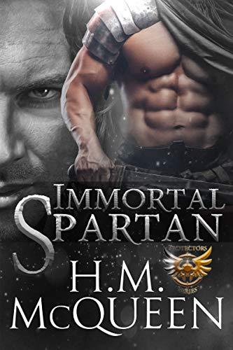 Immortal Spartan (Immortal Protectors Book 1)  H.M. McQueen