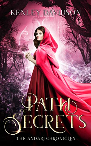 Path of Secrets: A Reimagining of Little Red Riding Hood (The Andari Chronicles Book 6)  Kenley Davidson