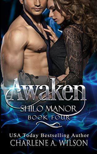 Awaken: Multi-Dimension Soul Mates (Shilo Manor Book 4) Charlene A. Wilson
