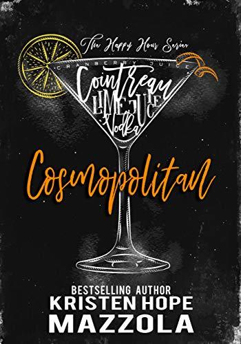 Cosmopolitan: A Romantic Comedy Standalone (The Happy Hour Series Book 4)  Kristen Hope Mazzola