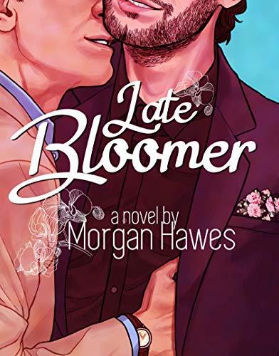 Late Bloomer  Morgan Hawes