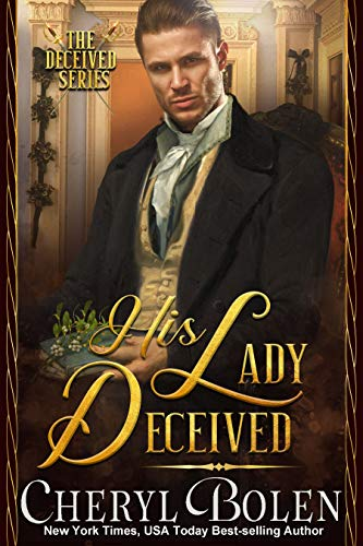 His Lady Deceived (The Deceived Series Book 2)  Cheryl Bolen
