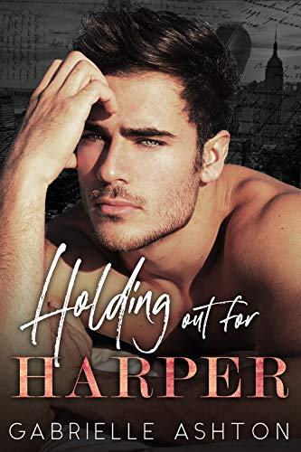 Holding Out For Harper  Gabrielle Ashton