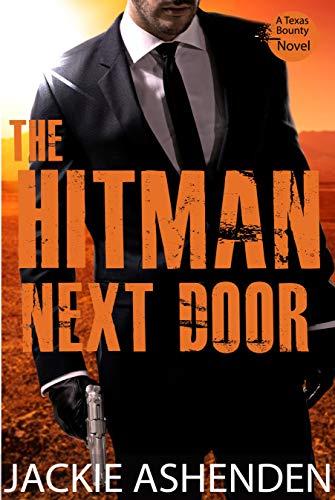 The Hitman Next Door (Texas Bounty 4): A Texas Bounty Novel  Jackie Ashenden