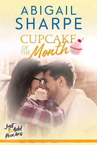 Cupcake of the Month (Just Add Peaches Book 2) Abigail Sharpe