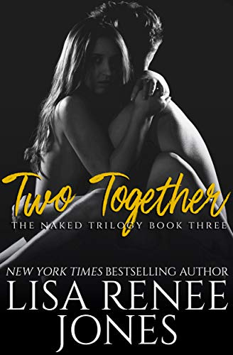 Two Together (Naked Trilogy Book 3) Lisa Renee Jones