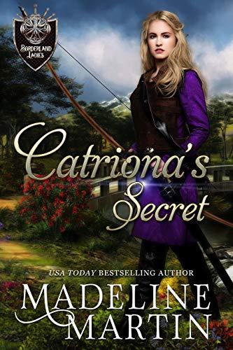 Catriona's Secret (Borderland Ladies Book 4)  Madeline Martin