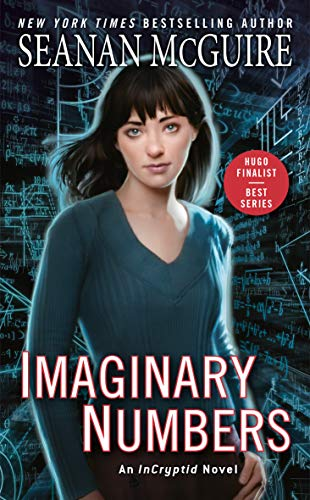 Imaginary Numbers (InCryptid Book 9)  Seanan McGuire