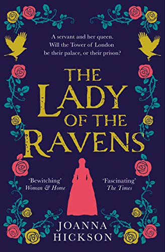 The Lady of the Ravens (Queens of the Tower, Book 1)  Joanna Hickson