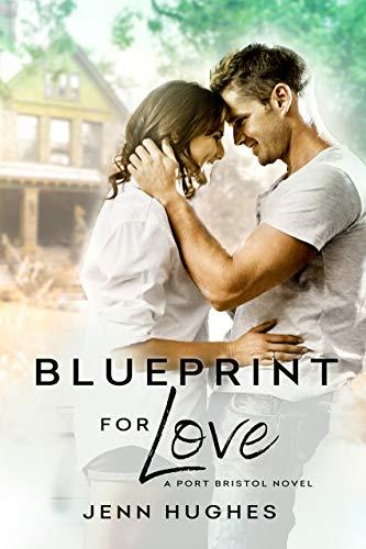 Blueprint for Love (A Port Bristol Novel)  Jenn Hughes