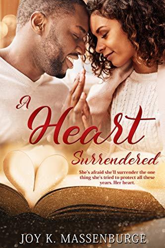 A Heart Surrendered  Joy K. Massenburge