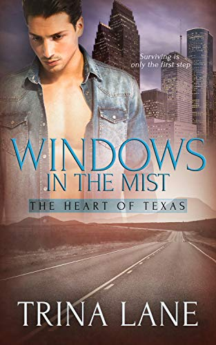 Windows in the Mist (Heart of Texas Book 2) Trina Lane