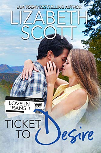 Ticket to Desire (Love in Transit Book 3)  Lizabeth Scott