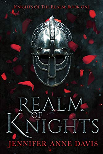 Realm of Knights: Knights of the Realm, Book 1  Jennifer Anne Davis