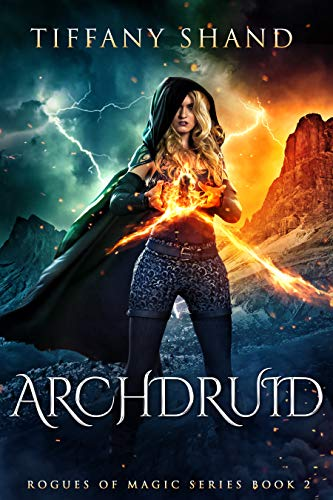 Archdruid (Rogues of Magic Book 2)  Tiffany Shand
