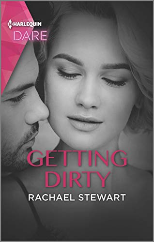 Getting Dirty: A Scorching Hot Romance  Rachael Stewart