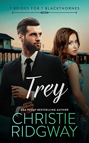 Trey (7 Brides for 7 Blackthornes Book 7) Christie Ridgway