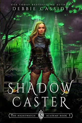 Shadow Caster (The Nightwatch Academy Book 1) Debbie Cassidy