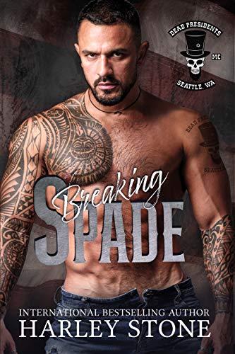 Breaking Spade (Dead Presidents MC Book 6) Harley Stone