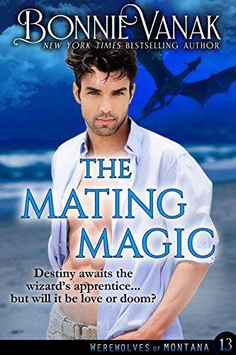 The Mating Magic: Werewolves of Montana Book 13  Bonnie Vanak