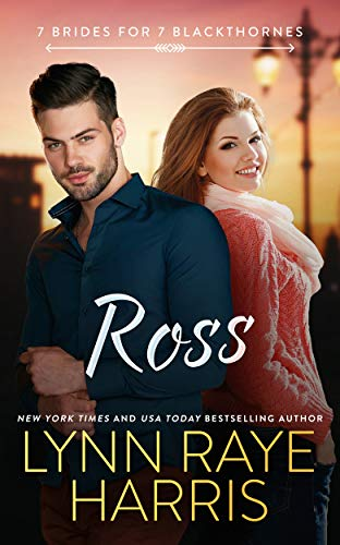 Ross (7 Brides for 7 Blackthornes Book 3)  Lynn Raye Harris