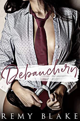 Debauchery (King University Book 3)  Remy Blake
